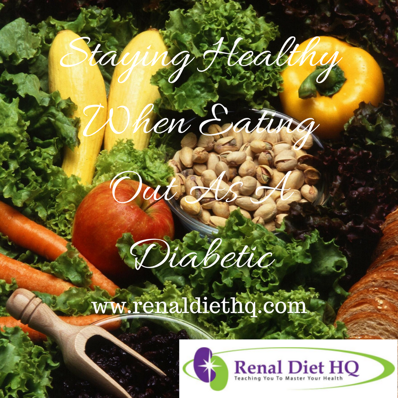 Staying Healthy When Eating Out As A Diabetic
