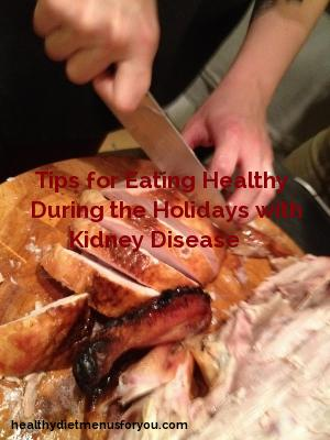 Eating Healthy During The Holidays With Kidney Disease