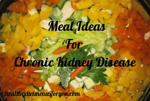 Create A Vegetarian Meal For Kidney Disease