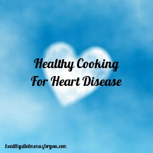 Healthy Cooking For Heart Disease
