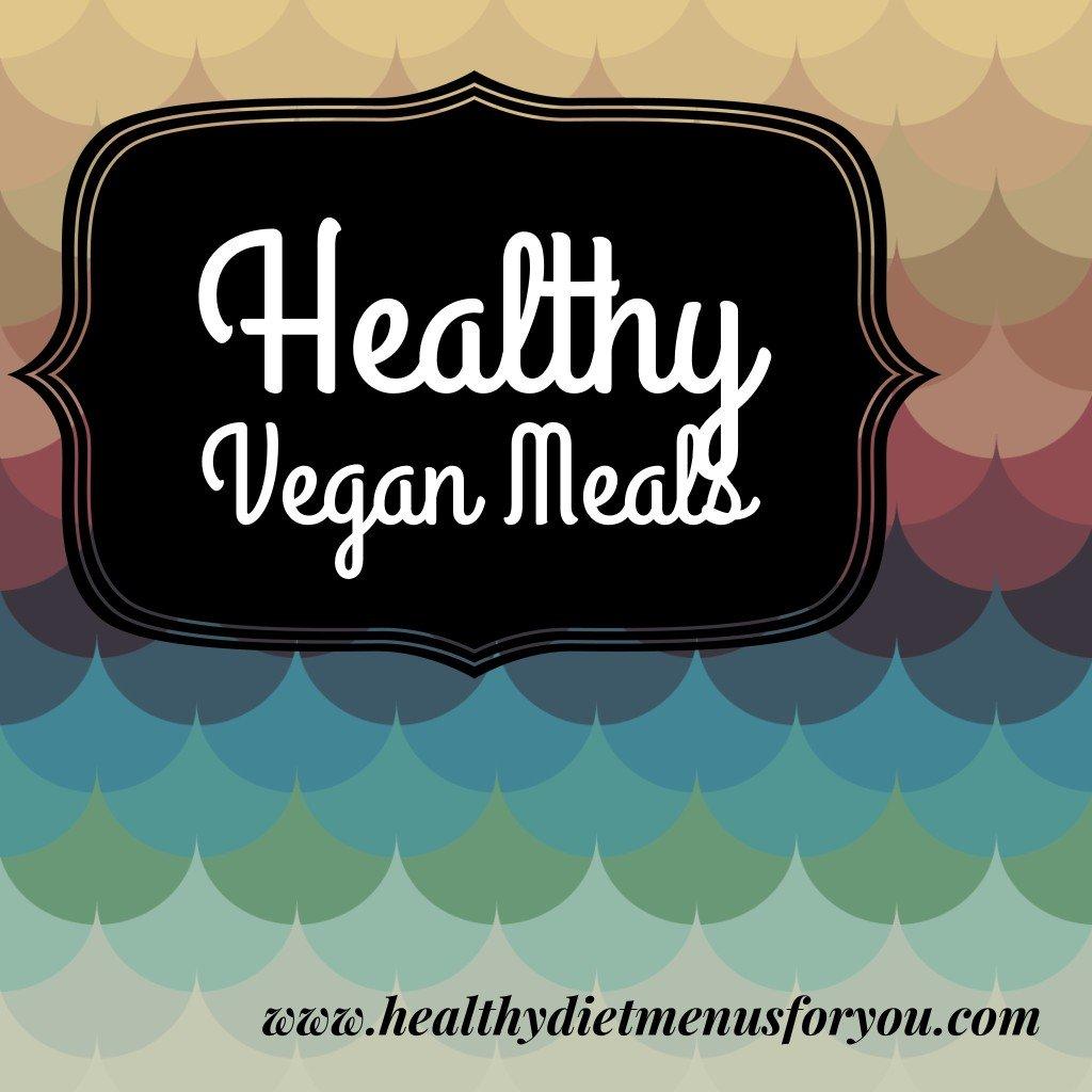 Tasty Vegan Menus For Healthy Family Dining