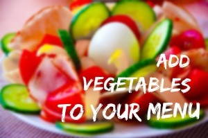 add vegetables to your menu