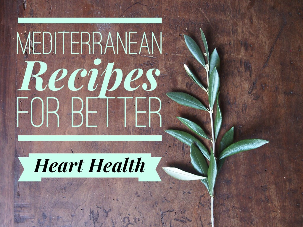 Delicious Mediterranean Recipes for Better Heart Health