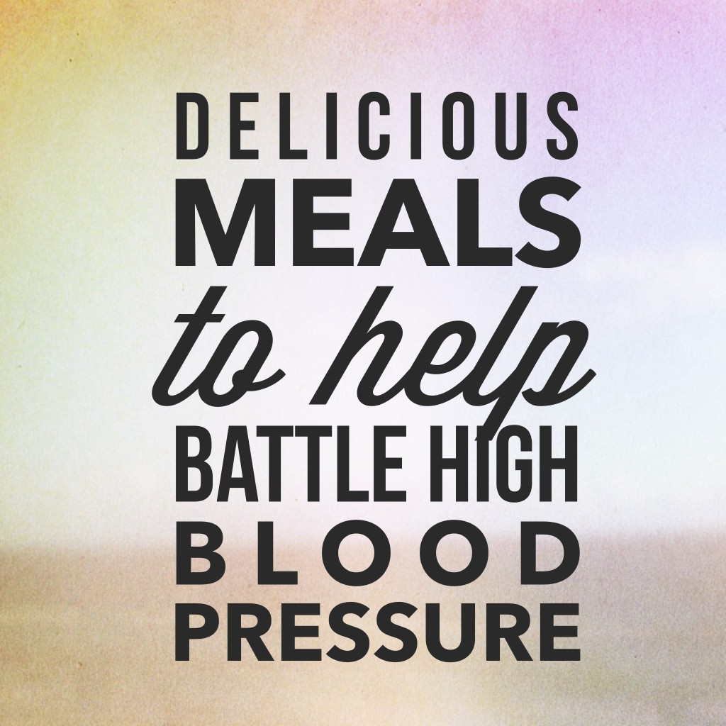 Battle High Blood Pressure with Delicious Meals