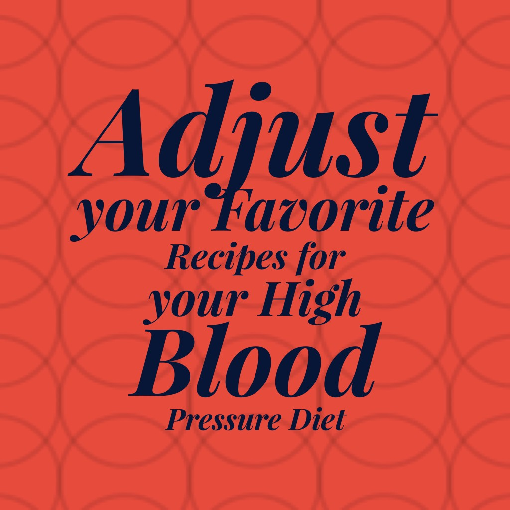 High Blood Pressure Adjustments to Favorite Recipes