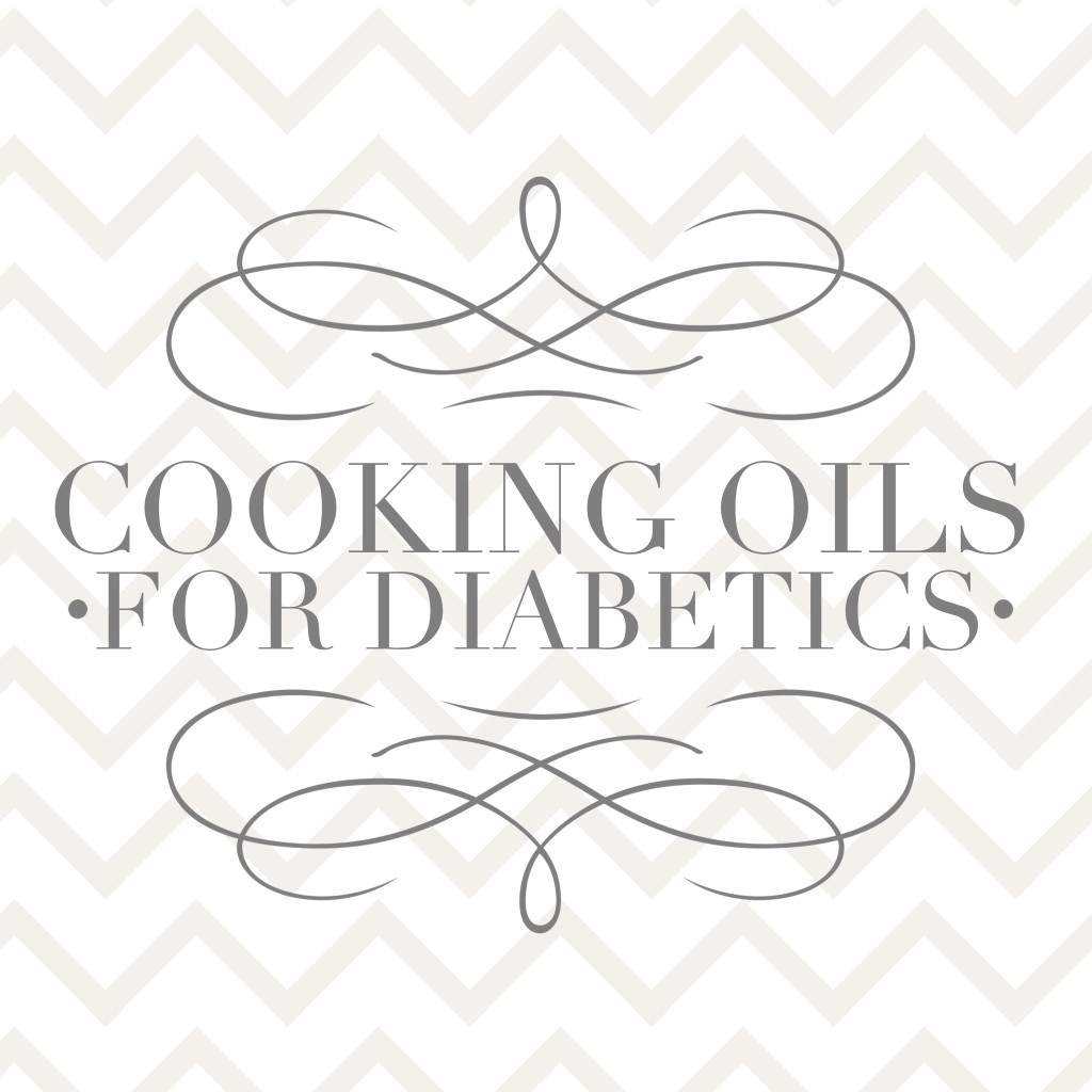 Best Cooking Oils for Diabetics