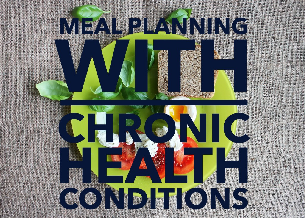 Why Meal Planning Works For Chronic Health Conditions