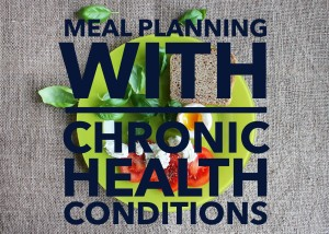Meal planning with Chronic Health Conditions