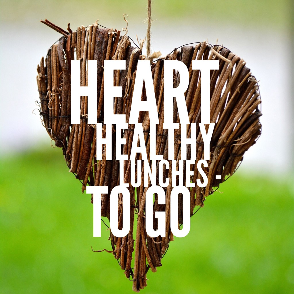 Heart Healthy Lunches on the Go