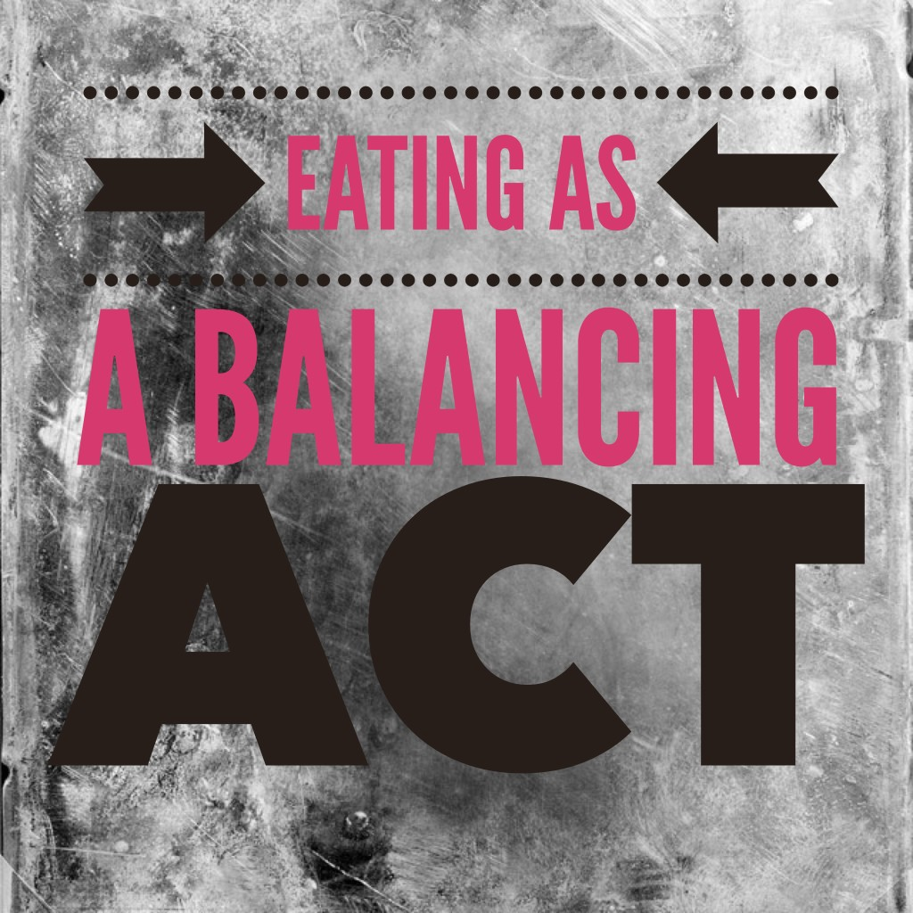 Eating As a Balancing Act