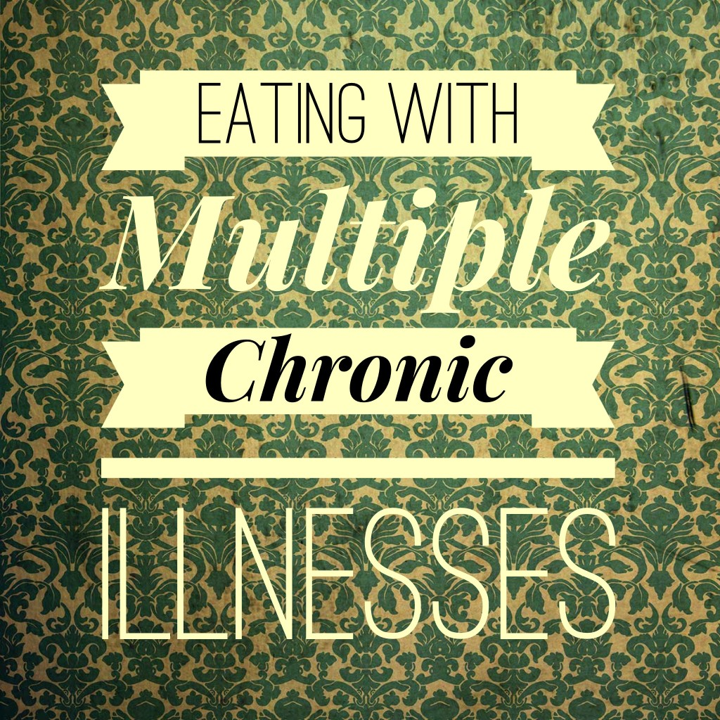 Eating With Multiple Chronic Illnesses